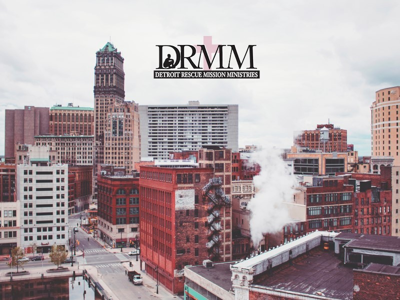 Supporting the Detroit Rescue Mission Ministries (DRMM)